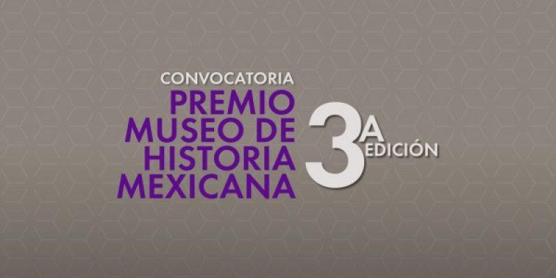 Abierta, convocatoria por el Premio Museo de Historia Mexicana